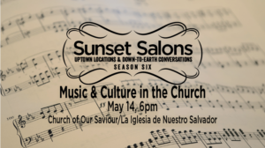 Sunset Salons: Music & Culture in the Church @ Church of Our Saviour / La Iglesia de Nuestro Salvador | Cincinnati | Ohio | United States